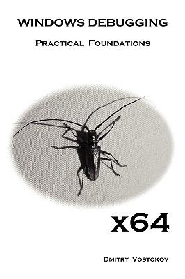 X64 Windows Debugging: Practical Foundations 9781906717926