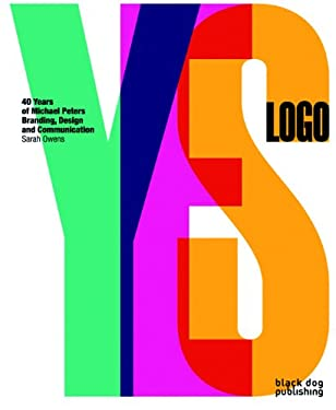 Yes Logo: 40 Years of Michael Peters Branding, Design and Communication 9781906155377