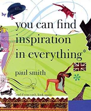 You Can Find Inspiration in Everything: And If You Can't, Look Again 9781900828291