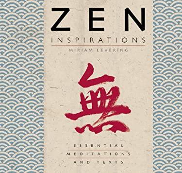 Zen Inspirations: Essential Meditations and Texts 9781907486944