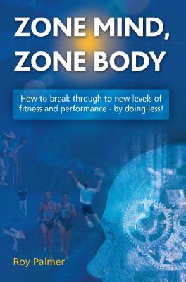 Zone Mind, Zone Body 9781905823062