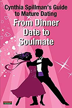From Dinner Date to Soulmate: Cynthia Spillman's Guide to Mature Dating
