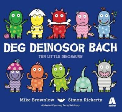 Deg Deinosor Bach/Ten Little Dinosaurs (Welsh Edition)
