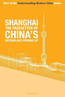 Shanghai the 'Pacesetter' of China's Reform and Opening Up (Understanding Modern China)
