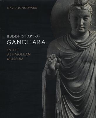 Buddhist Art of Gandhara: In the Ashmolean Museum