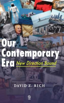Our Contemporary Era: New Direction Bound