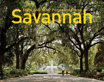 Savannah: Then and Now People and Places