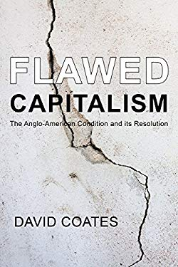 Flawed Capitalism: The Anglo-American Condition and Its Resolution (Building Progressive Alternatives)