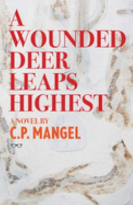 A Wounded Deer Leaps Highest