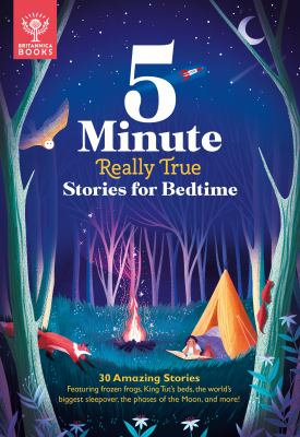 5-Minute Really True Stories for Bedtime: 30 Amazing Stories: Featuring frozen frogs, King Tuts beds, the world's biggest sleepover, the phases of the