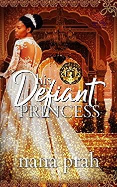 His Defiant Princess (Royal House of Saene)