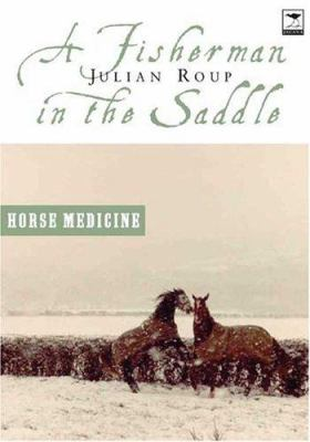 A Fisherman in the Saddle: Horse Medicine/Seawitched 9781919931241