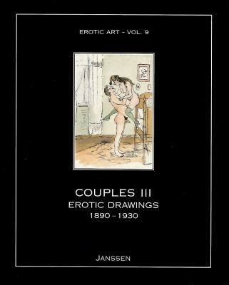 Couples III: Erotic Drawings 1890-1930: Erotic Art - Vol. 9 9781919901022