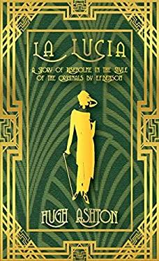 La Lucia: A Story of Riseholme in the Style of the Originals by E.F.Benson