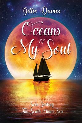 Oceans of My Soul: Solo Sailing the South China Sea