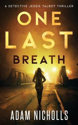 One Last Breath: Detective Jessie Talbot #1