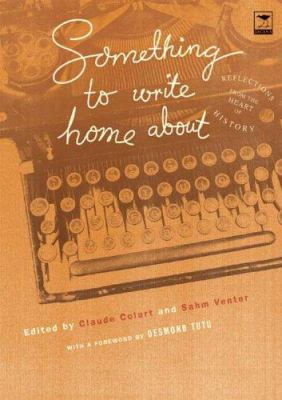 Something to Write Home about: Reflections from the Heart of History 9781919931951