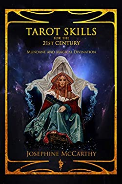 Tarot Skills for the 21st Century: Mundane and Magical Divination