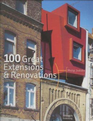 100 Great Extensions & Renovations: 100 Extensions Et Renovations Remarquables 9781920744519
