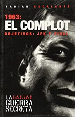 1963: El Complot: Objetivos: JFK y Fidel 9781920888077
