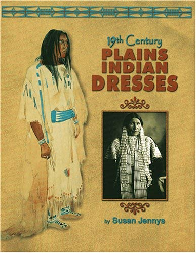 19th Century Plains Indian Dresses 9781929572014