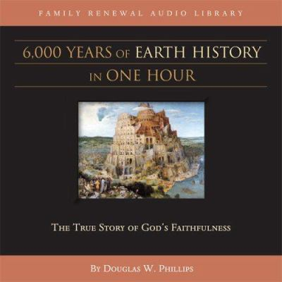 6,000 Years of Earth History in One Hour (CD) 9781929241729