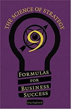9 Formulas for Competitive Business Success: The Science of Strategy 9781929194407