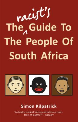 The Racist's Guide to the People of South Africa 9781920137328