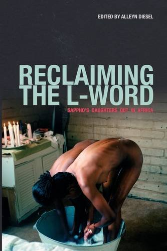 Reclaiming the L-Word. Sappho's Daughters Out in Africa 9781920397289
