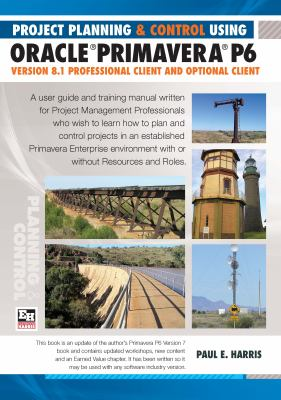 Project Planning & Control Using Oracle Primavera P6 Version 8.1professional Client and Optional Client 9781921059568