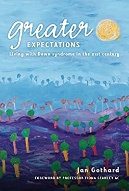 Greater Expectations: Living with Down Syndrome in the 21st Century 9781921361777