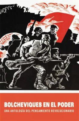 Bolcheviques En El Poder: Una Antologia del Pensamiento Revolucionario 9781921438936