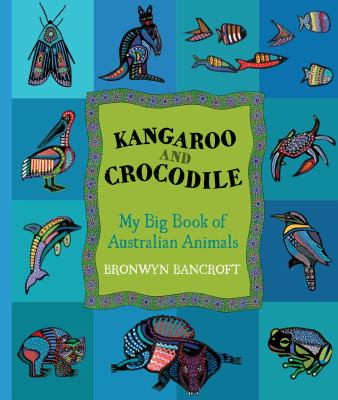 Kangaroo and Crocodile: My Big Book of Australian Animals 9781921714252