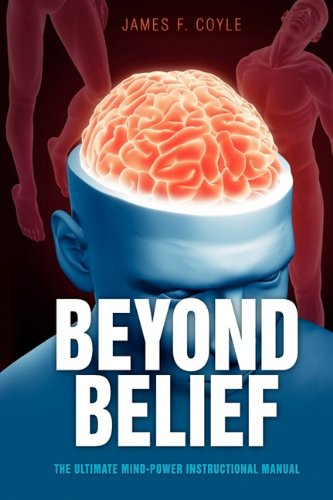 Beyond Belief: The Ultimate Mind Power Instructional Manual 9781921787171