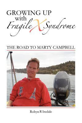 Growing Up with Fragile X Syndrome: The Road to Marty Campbell 9781921787683