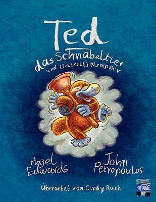 Ted Das Schnabeltier Und (Teilzeit) Klempner 9781921869037