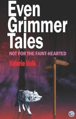 Even Grimmer Tales (Not for the Faint-Hearted) 9781921869990