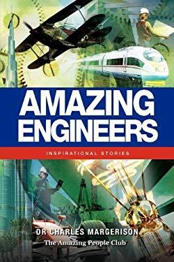 Amazing Engineers: Inspirational Stories 9781922002006