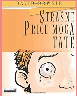 Strasne Price Moga Tate (Croatian Edition) 9781922159885