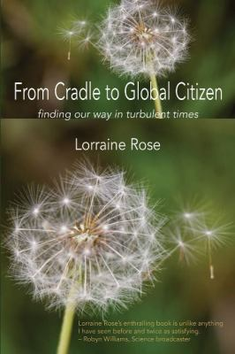 From Cradle to Global Citizen: finding our way in turbulent time
