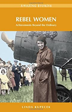 Rebel Women: Achievements Beyond the Ordinary 9781926613758