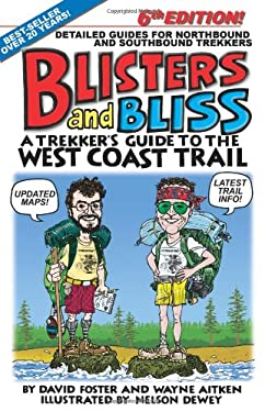 Blisters and Bliss: A Trekker's Guide to the West Coast Trail 9781926613802