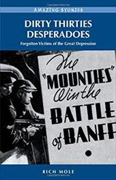 Dirty Thirties Desperadoes: Forgotten Victims of the Great Depression 13148140