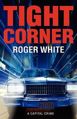 Tight Corner: A Capital Crime 9781926645476