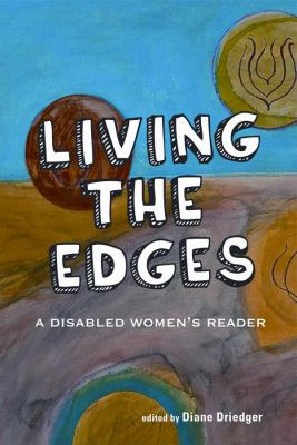Living the Edges: A Disabled Women's Reader 9781926708171