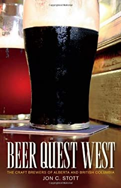 Beer Quest West: The Craft Brewers of Alberta and British Columbia 9781926741161