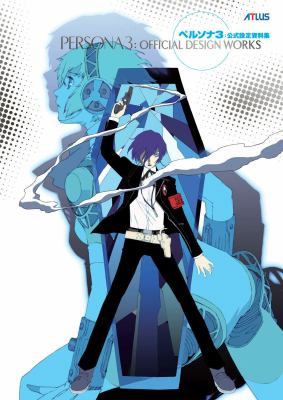 Persona 3: Official Design Works 9781926778433
