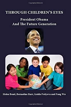 Through Children's Eyes: President Obama and the Future Generation 9781926780061