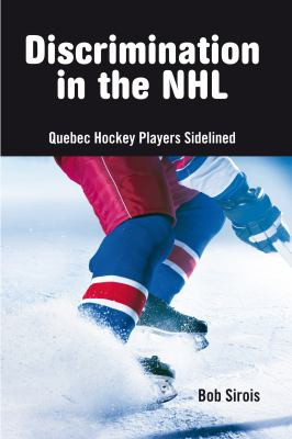 Discrimination in the NHL: Quebec Hockey Players Sidelined 9781926824017