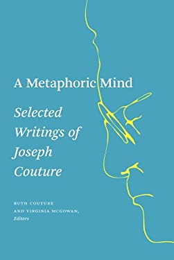 A Metaphoric Mind: Selected Writings of Joseph Couture 9781926836522